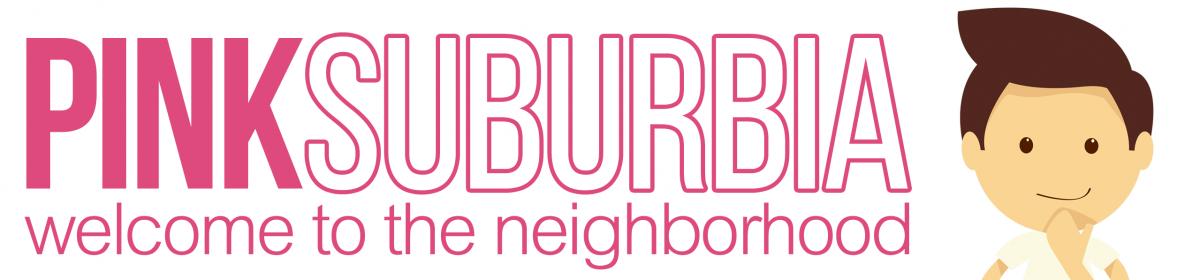 Pink Suburbia